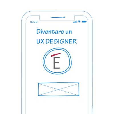 Vorrei diventare UX designer, da dove comincio?