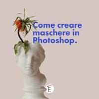 Creare maschere photoshop di livello, vettoriali e ritaglio