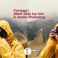 Correggere i difetti delle foto in Adobe Photoshop